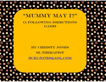 FOLLOWING DIRECTIONS GAME- Mummy May I?  K-1st Grade