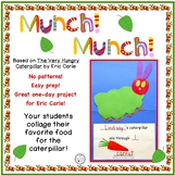 Munch Munch - A Very Hungry Caterpillar!
