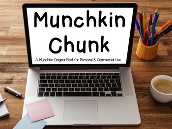 Munchkin Chunk: A Munchkin Original Font for Personal & Commercial Use