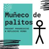Muñeco de palitos: Present Progressive & Reflexive Verbs