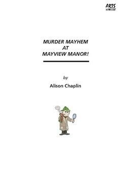 Drama play script, Murder Mayhem At Mayview Manor! (murder mystery farce)