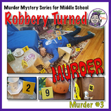 Murder Mysteries for Middle School - Robbery Turned Murder - Murder Mystery #3