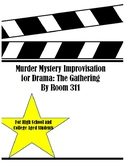 Murder Mystery Improvisation: The Gathering