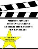 Murder Mystery Improvisation for Drama: The Reunion