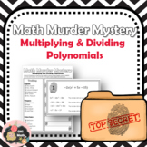 Murder Mystery: Multiplying and Dividing Polynomials