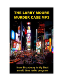 Murder Mystery mp3 - The Larry Moore Murder Case