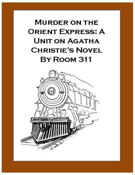 Murder on the Orient Express: A Unit on Agatha Christie's Novel