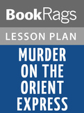 Murder on the Orient Express Lesson Plans