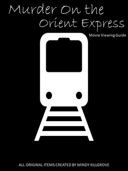 Murder on the Orient Express Movie Viewing Guide (Editable)