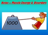 Muscular System Notes - Muscle Energy & Disorders Powerpoint Presentation