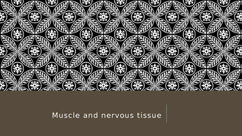 Muscle and Nervous Tissue  Powerpoint