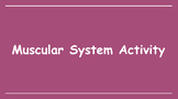 Muscular System Activity