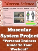 Muscular System PROJECT: Personal Trainers Guide to your Workout