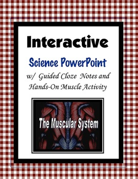 Muscular System PowerPoint with Cloze Notes