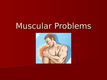 Muscular System Problems