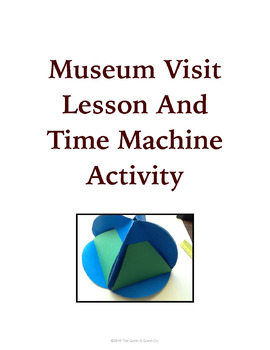 Museum Visit Lesson and Time Machine Activity
