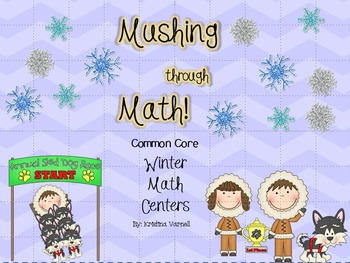 Mushing Through Math Common Core Winter Math Centers