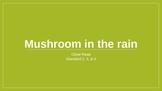 Mushroom in the Rain and the Common Core