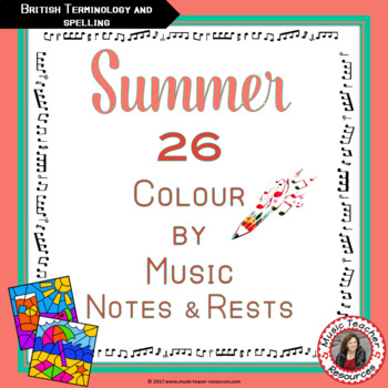 Music Activities - SUMMER Colour by Music Notes and Rests