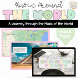 Music Around the World: A Virtual Field Trip about Global