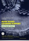 Music Based Learning Support: Trauma Informed Teaching Resource