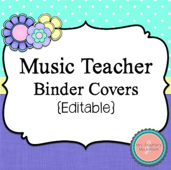 Music Binder Covers {Garden of Music} {Editable}