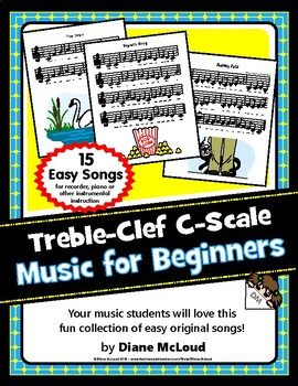 Music for Beginners - 15 Fun, Simple Songs in Treble-Clef's C-Scale