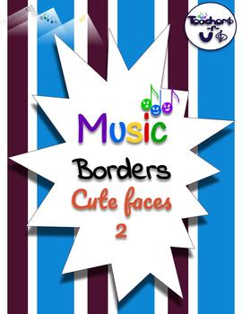 Music Borders- Cute faces 2