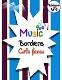 Music Borders- Cute faces