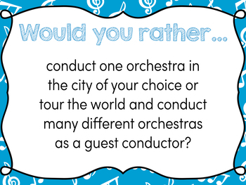 Music Careers Would You Rather...