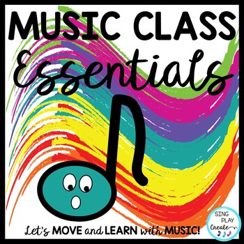 Music Class Essential Songs, Activities, Games, Chants, Rules, Planner, Mp3's