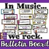 Music Class Rules:  In Music We… Bulletin Board