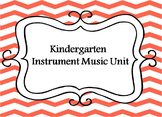 Kindergarten Music- Classroom Instruments Unit
