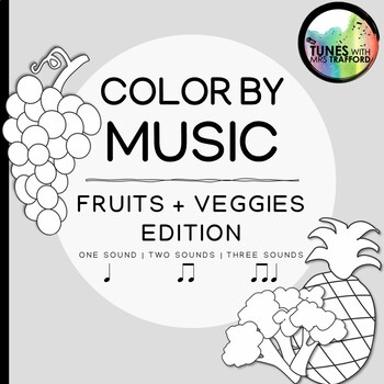 Music Color By Sounds: Fruits & Vegetables (one sound, two sounds, three sounds)