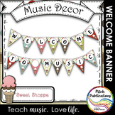 Music Decor - SWEET SHOPPE - Welcome to Music! Banner Flags