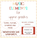 Music Elements for Upper Grades: Tempo, Texture, Dynamics and Mood