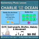 Elementary Music Lesson ~ Charlie O'er the Ocean Orff, Rhythm, Melody & Movement