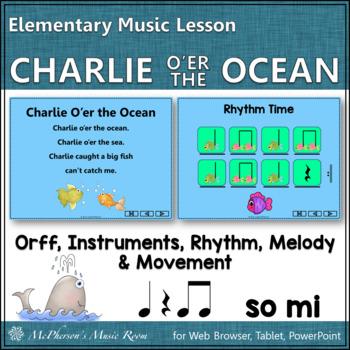 Elementary Music Lesson ~ Charlie O'er the Ocean Orff, Rhythm, Melody & Movement