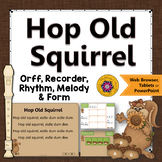 Orff Arrangement ~ Hop Old Squirrel: Orff, Soprano Recorder, Rhythm, Melody