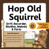 Orff Arrangement ~ Hop Old Squirrel: Orff, Soprano Recorder, Rhythm, Melody