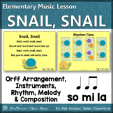 Elementary Music Lesson ~ Snail, Snail: Orff, Melody, Rhythm & Composition