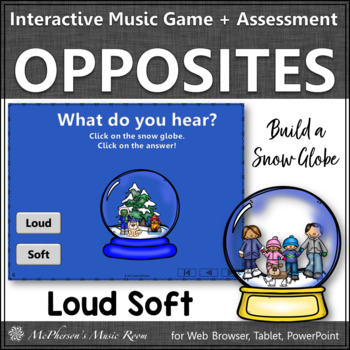 Music Game: Loud Soft Interactive Dynamics Game & Assessment Build a Snow Globe