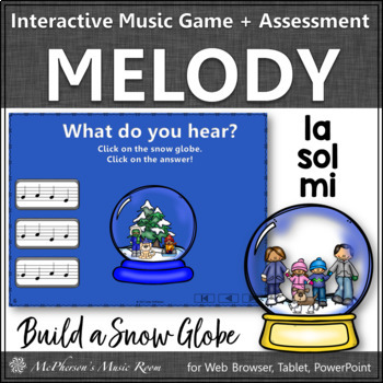Music Game: Sol Mi La Interactive Melody Game & Assessment {Build a Snow Globe}