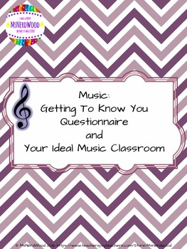 Music:Getting To Know You Questionnaire & Ideal Music Classroom(Back to School)