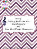 Music:Getting To Know You Questionnaire & Ideal Music Clas