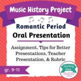 Music History Project – Oral Presentation – Romantic Period