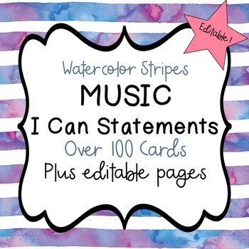"Music ""I Can"" Statements (Watercolor Stripes) - Editable!"