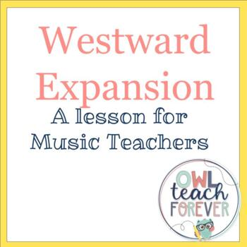 Music Integration to SS4H3: Westward Expansion