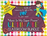 Music Is My Super Power ULTIMATE Classroom Bundle