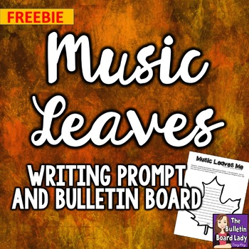 Music LEAVES Me Writing Prompt and Bulletin Board